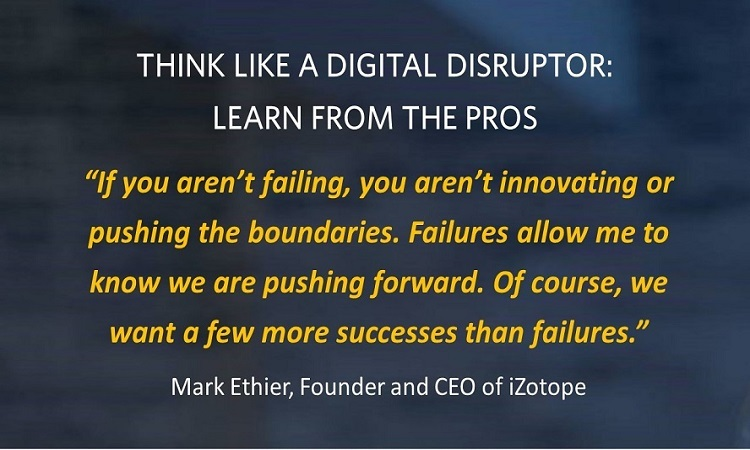 Think Like a Digital Disruptor: Learn From the Pros