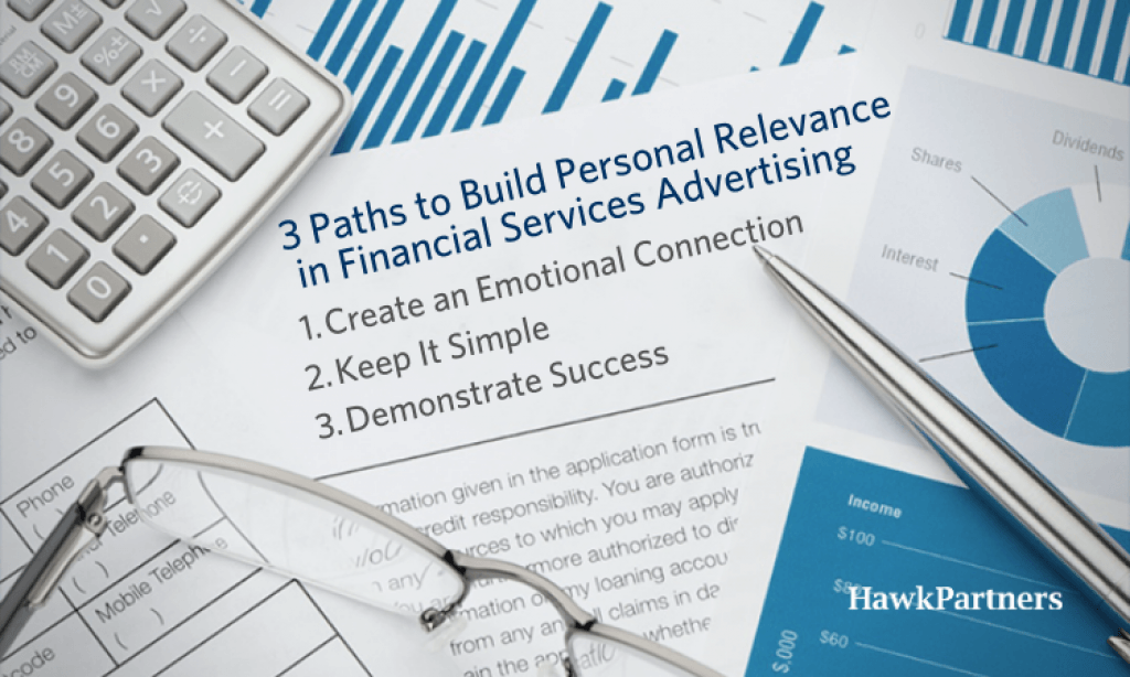 3 Paths to Build Personal Relevance in Financial Services Advertising