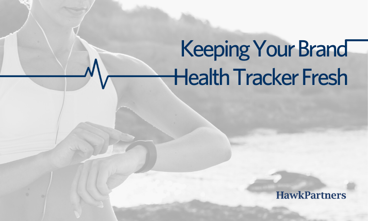 Keeping your Brand Health Tracker Fresh