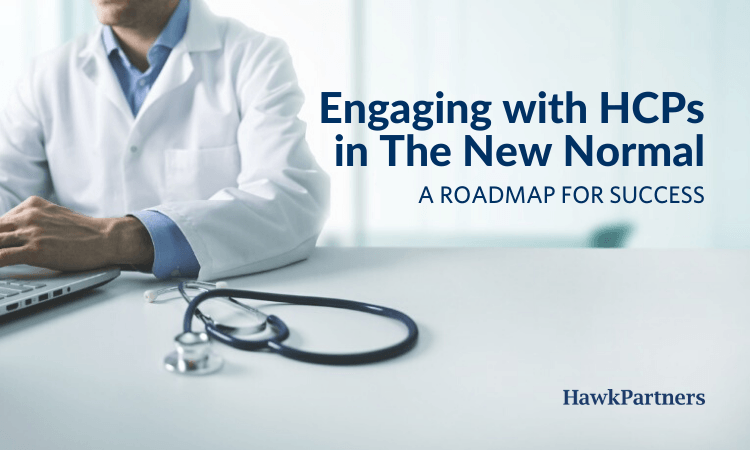 Engaging with HCPs in The New Normal – A Roadmap for Success