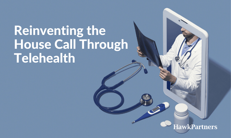 Reinventing the House Call Through Telehealth